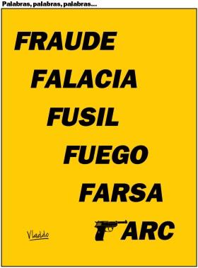 Las FARC dicen una cosa, pero hacen lo mismo de siempre.